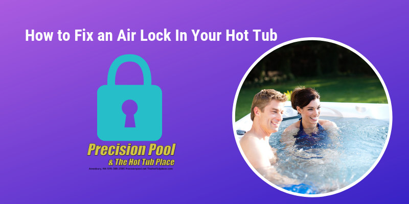 Fixing a hot tub air lock
