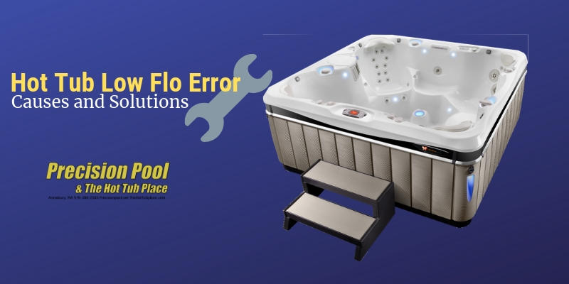 Hot Tub Flow Error Causes And Solutions