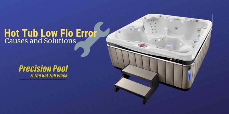 My Hot Tub Has a Lo Flo Error